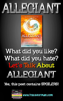 Allegiant: What did you like? Hate? Click to read post on www.traceeorman.com