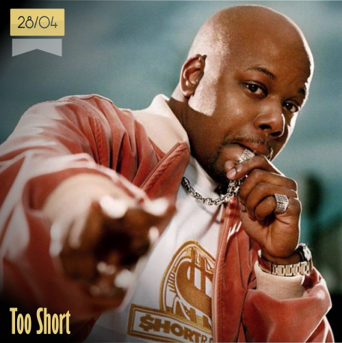 28 de abril | Too Short - @TooShort | Info + vídeos