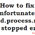"""How to fix """"Unfortunately android.process.media has stopped"""" error?"""