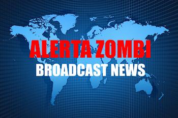 ALERTA ZOMBI BROADCAST NEWS
