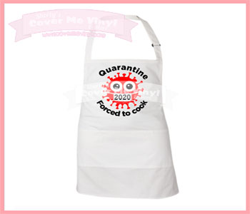 Quarantine Forced To Cook Apron