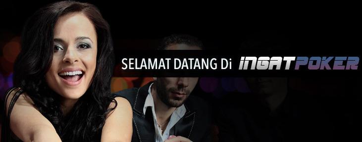 Ingatpoker Agen Poker Online Terpercaya dan Terbesar di Indonesia