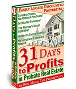 31 Days to Profits in Probate Real Estate - Probate Real Estate, Probate Property