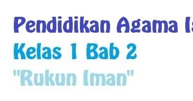 Soal Pendidikan Agama Islam Kelas 1 Bab 2 Quot Rukun Iman Quot Pondok An