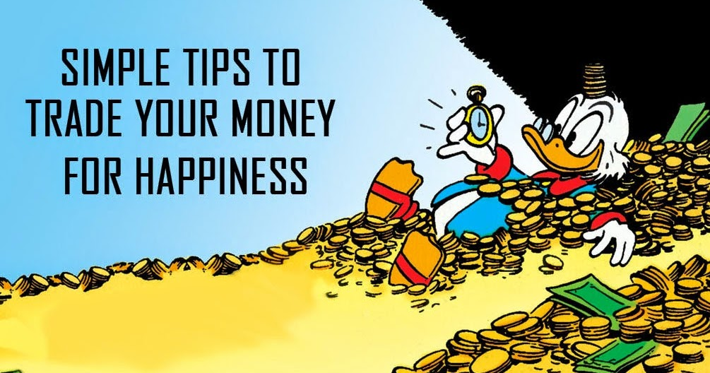 Three Simple Tips to Turn Money into Happiness