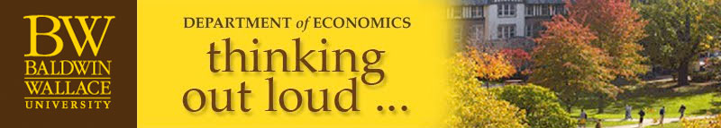 Baldwin Wallace University Economics Blog ... thinking out loud ...