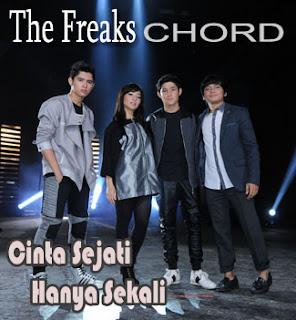 Chord/Kunci Gitar dan Lirik Lagu The Freaks (Aliando Syarief, Nikita Willy, Calvin Jeremy,Teuku Rasya) - Cinta Sejati Hanya Sekali