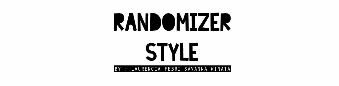 RANDOMIZER STYLE
