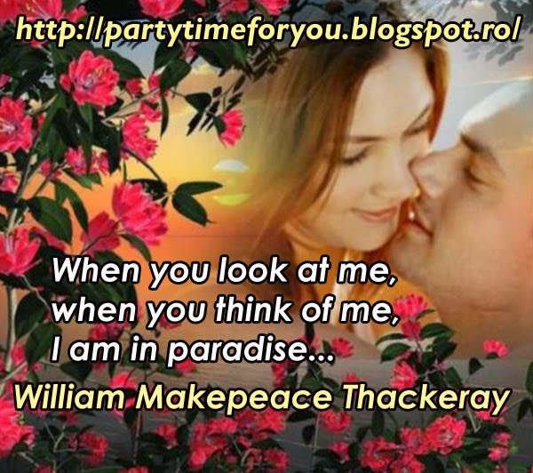 When you look at me, when you think of me, I am in paradise...