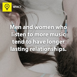 facts Men and women who listen to more music tend to have longer lasting relationships.