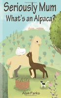 Cover of Seriously Mum, What's an Alpaca? by Alan Parks