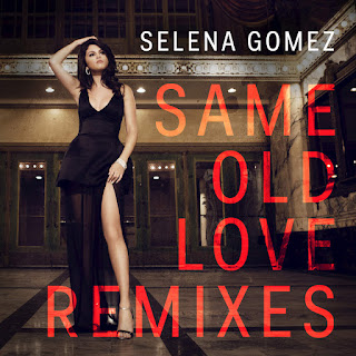 Selena Gomez - Same Old Love (Remixes) - EP on iTunes