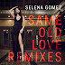 Selena Gomez - Same Old Love (Remixes) - EP (2015) [iTunes Plus AAC M4A]
