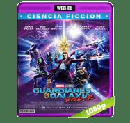 Guardianes de la Galaxia Vol. 2 (2017) Web-DL 1080p Audio Dual Latino/Ingles 5.1