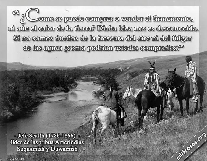 frases nativas americanas, jefe sealth, líder de las tribus Amerindias Suquamish y Duwamish