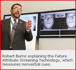Big Brother Scanning Your Emotions, Robert Burns explaining the Future Attribute Screening Technology, which measures nonverbal cues