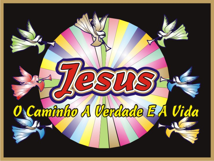 O Caminho A Verdade e A Vida É Jesus Cristo