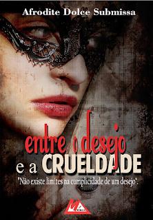 [Resenha] Entre O Desejo E A Crueldade | Afrodite Dolce Submissa