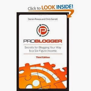 2. Problogger: Secrets to Blogging your Way to a Six-Figure Income