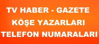 Gazete Köşe Yazarları Haber Kanalları Televizyon Haber kanalları Cep telefon numaraları