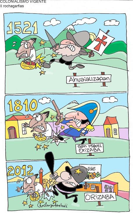 Orizaba contra Ixhuatlancillo; Colonialismo vigente.