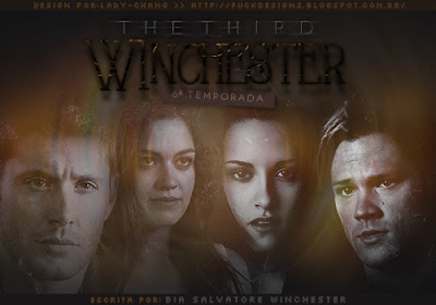CF:The Third WInchester- 6ª Temporada (Bia Salvatore Winchester)
