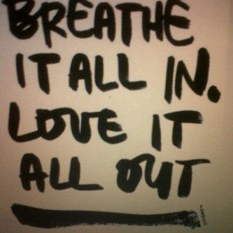 Breathe+it+all+in+Love+it+All+Out.jpg