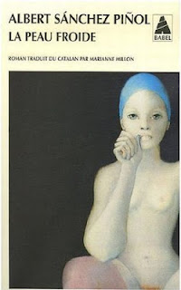 Albert Sánchez Piñol - La peau froide