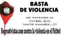 BASTA DE VIOLENCIA EN EL FÚTBOL