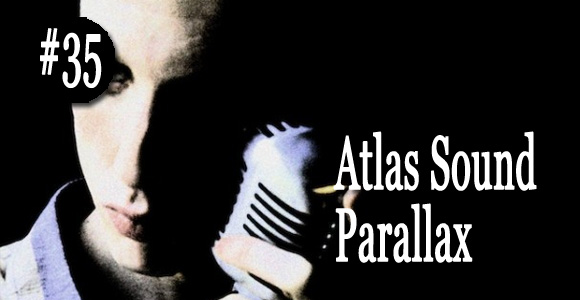 Atlas sound - parallax