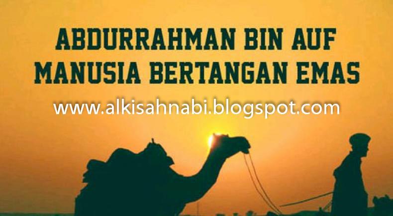 """Abdul Rahman Bin Auf """"Manusia Bertangan Emas"""""""