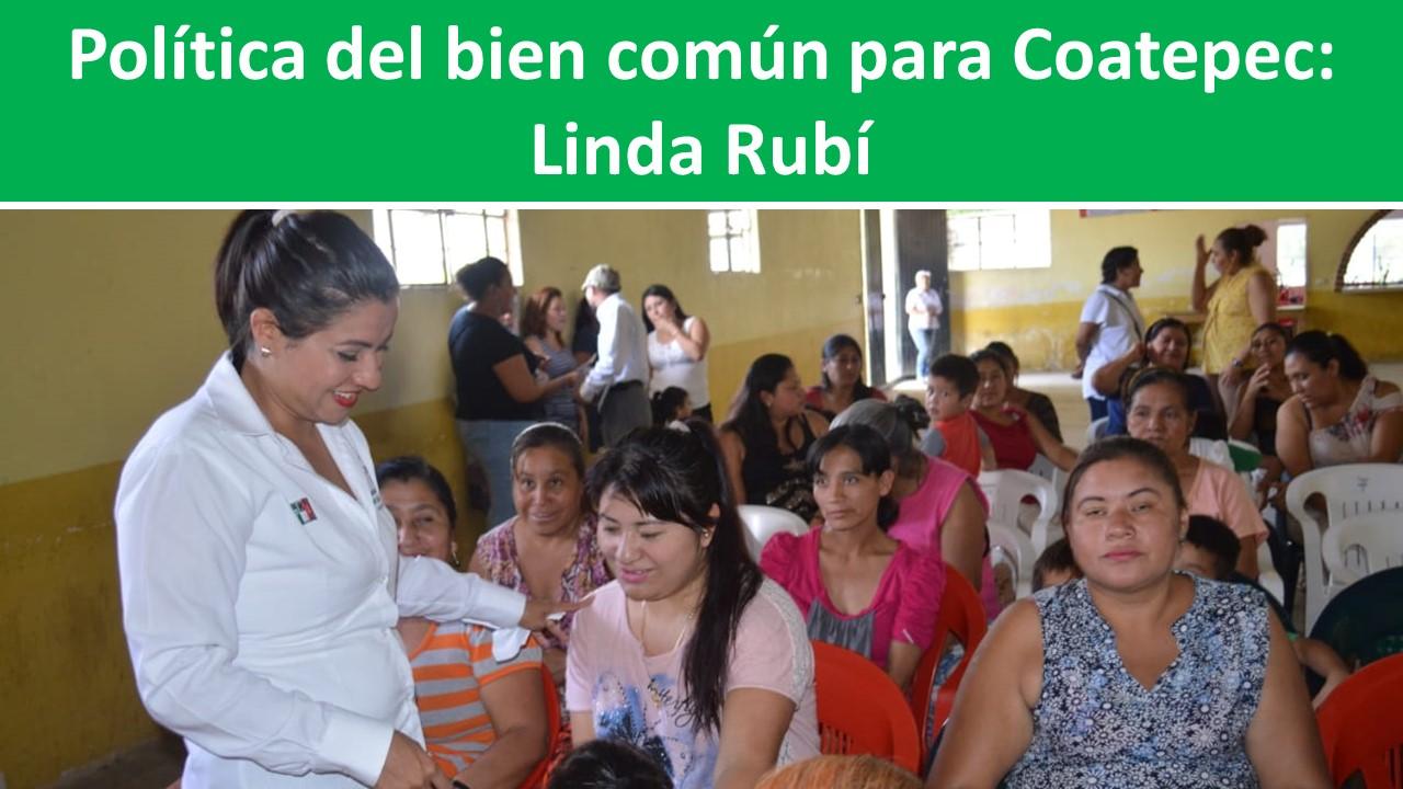 Política del bien común para Coatepec: Linda Rubí