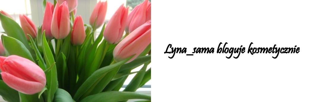 Lyna_sama bloguje kosmetycznie