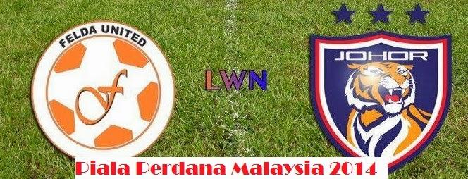 live streaming astro, jdt vs felda united, jdt vs felda, felda united vs johor darul takzim piala malaysia, liga perdana malaysia jdt vs felda united, lvie streaming felda united vs jdt 2