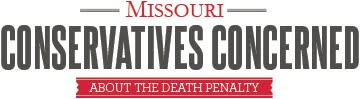 Missouri Conservatives Concerned about the Death Penalty