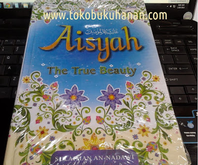 Buku : Aisyah The True Beauty : Sulaiman An-Nadawi