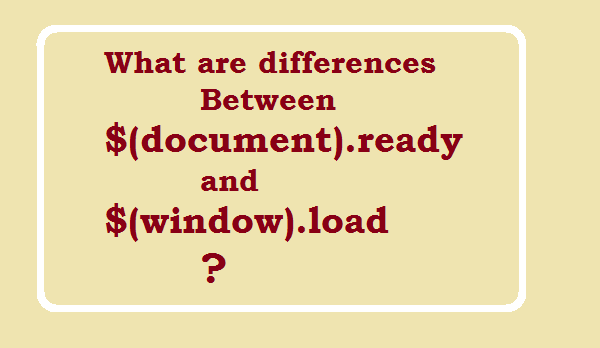 What are differences between $(document).ready and $(window).load?