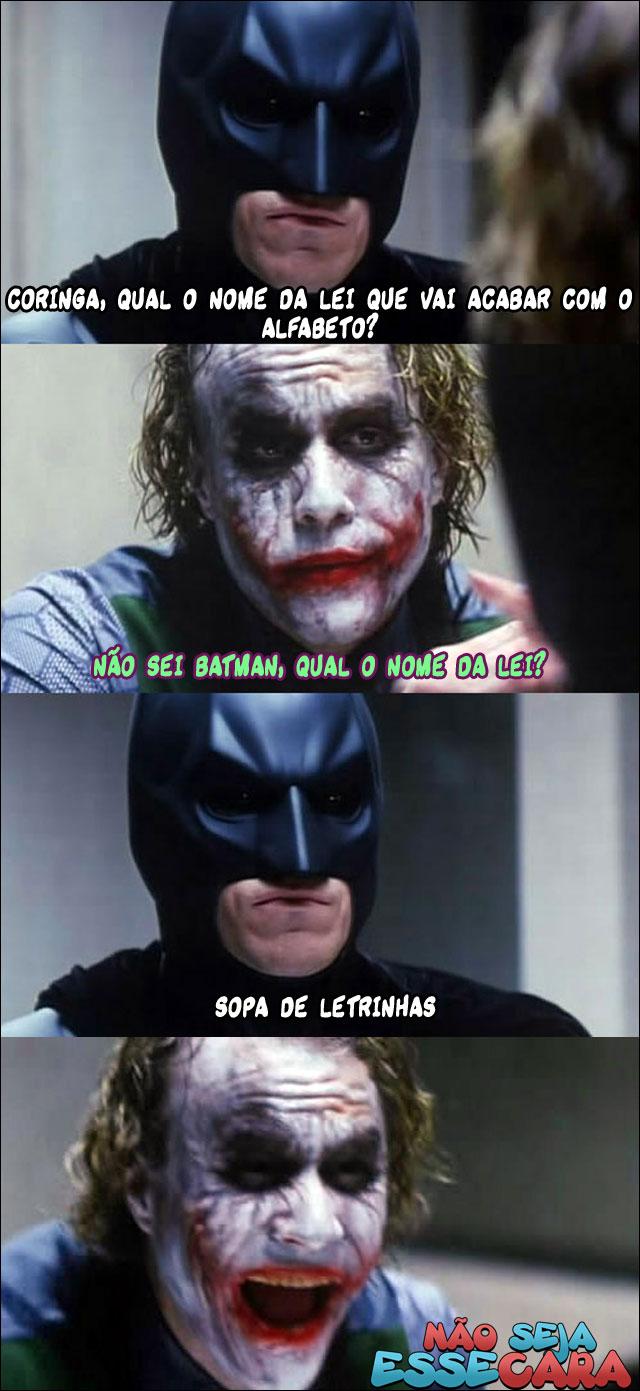 não seja esse batman piadista