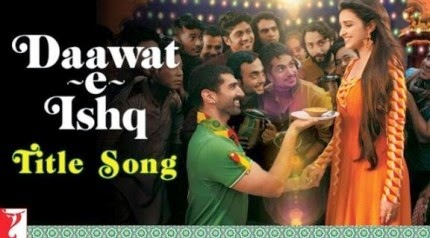 Daawat-e-Ishq Title Song - Daawat-e-Ishq (2014) HD Music Video