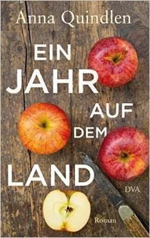http://claudiasbuchstabenhimmel.blogspot.de/2015/05/ein-jahr-auf-dem-land-von-anna-quindlen.html