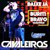 Baixar – Cavaleiros do Forró – Buriti Bravo-MA – 02.07.2015