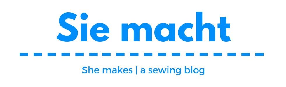 Sie macht | a sewing blog