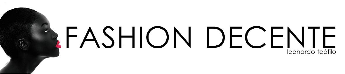 Fashion Decente | Leonardo Teófilo