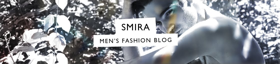 SMIRA-FASHION | MEN'S FASHION BLOG