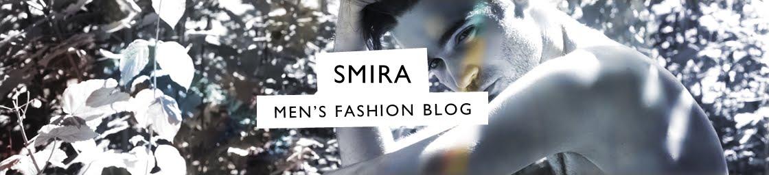 SMIRA-FASHION | MEN'S FASHION BLOG