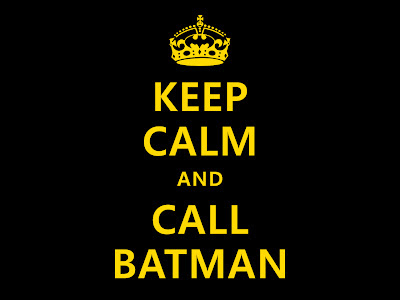 Keep calm and call Batman, mantenha a calma e chame o batman, meme