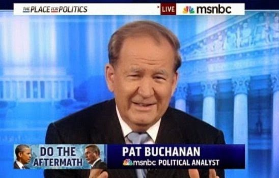 Old Pat Buchanan was on MSNBC