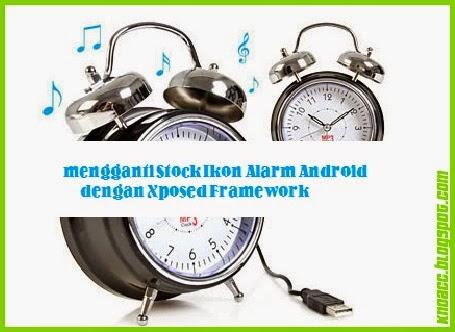 Cara Mengganti Ikon Alarm di Status Bar dengan Xposed