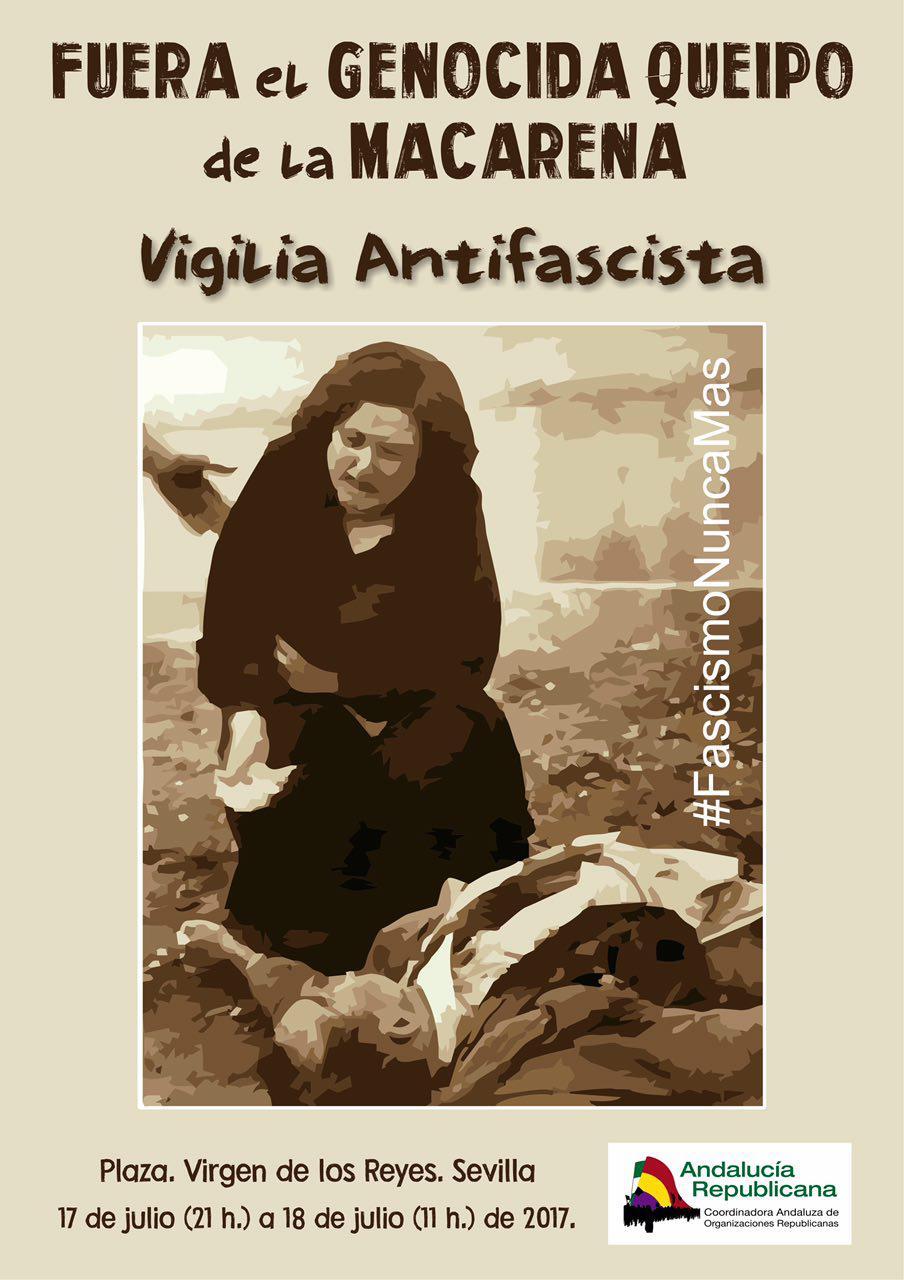 FUERA el GENOCIDA QUEIPO de la MACARENA. Vigilia Antifascista. Convoca: Andalucía Republicana.