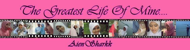 ~~ The Greatest Life Of Mine... AienSharkk~~